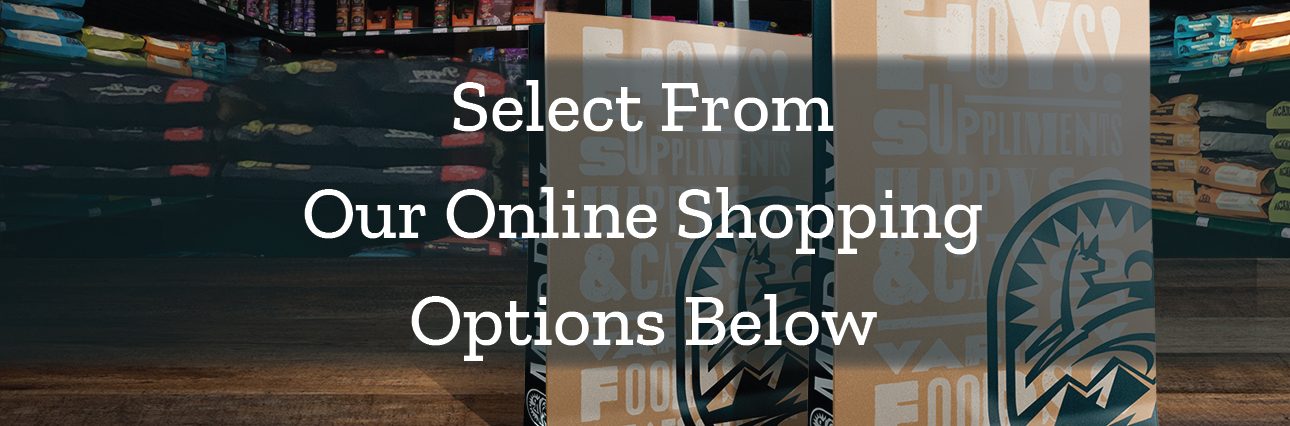 Select from Our Online Shopping Options Below