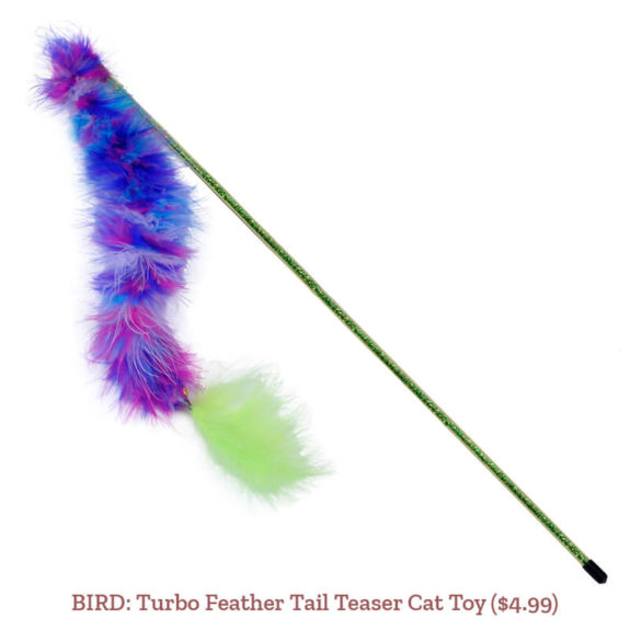 BIRD: Turbo Feather Tail Teaser Cat Toy ($4.99)